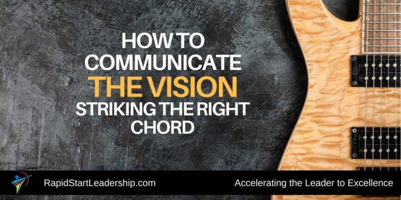 Communicate the Vision