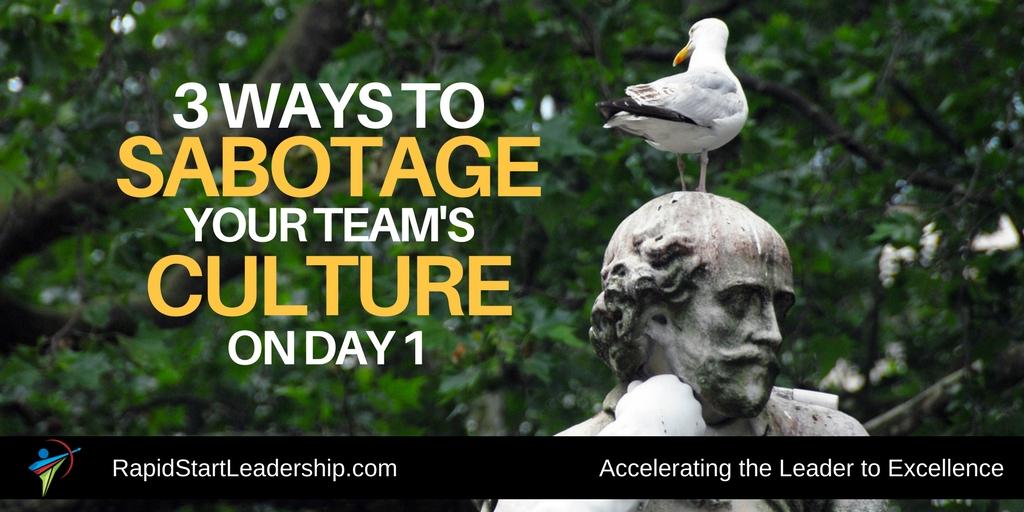3 Ways to Sabotage Team Culture