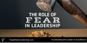 The Role of Fear in Leadership