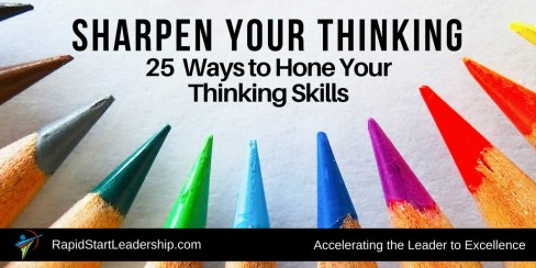 Sharpen Your Thinking - 25 Ways to Hone Your Thinking Skills