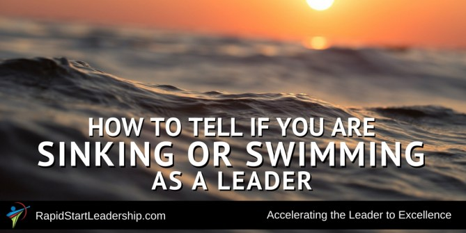 How to Tell if You are Sinking or Swimming as a Leader