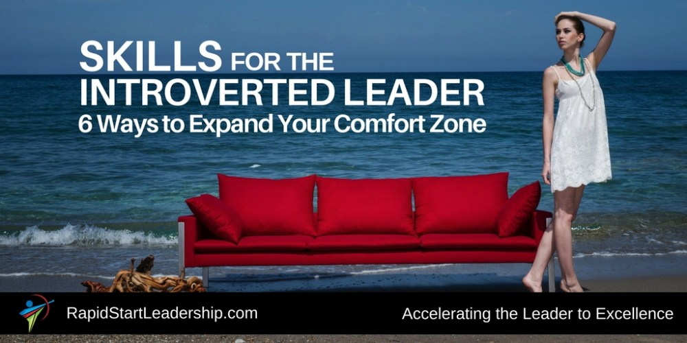 Skills for the Introverted Leader - Six Ways to Expand Your Comfort Zone