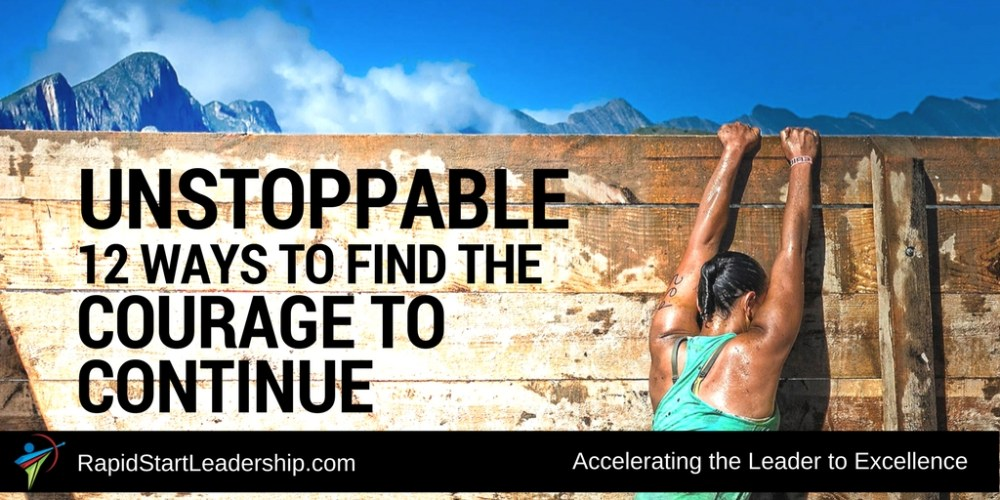 Unstoppable: 12 Ways to Find the Courage to Continue