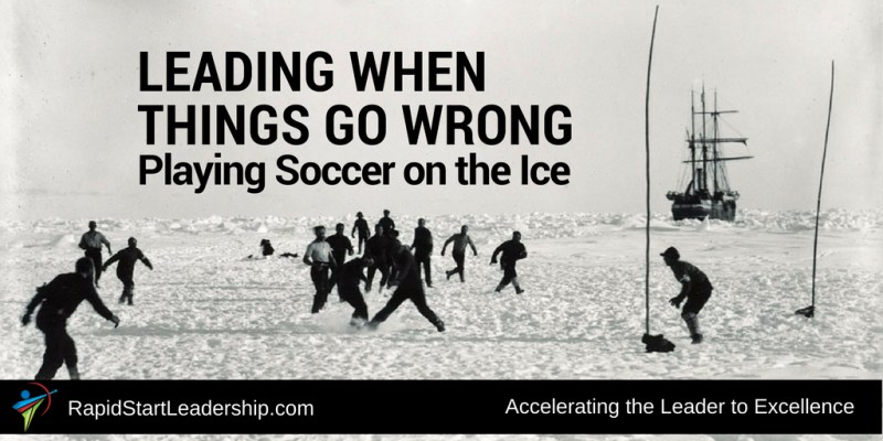 Leading When Things Go Wrong: Playing Soccer on the Ice