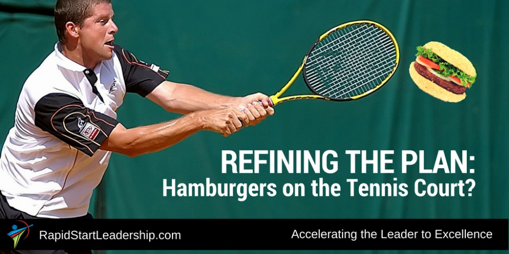 Refining the Plan: Hamburgers on the Tennis Court?
