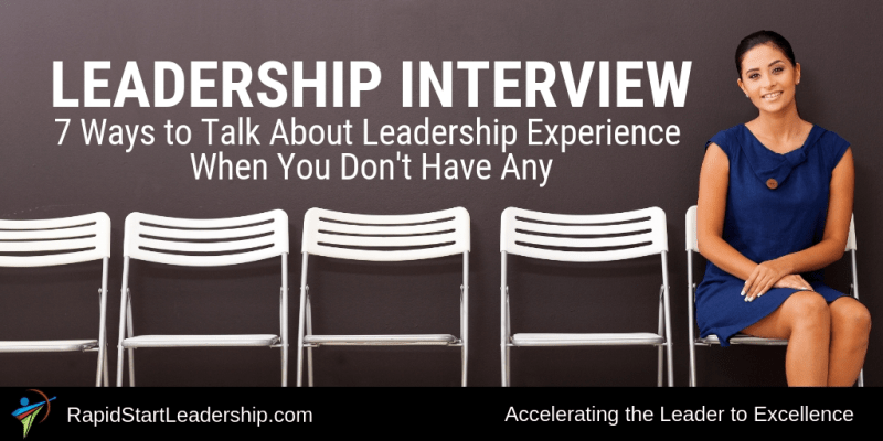 Leadership Interview: 7 Ways to Talk About Leadership Experience When You Don't Have Any