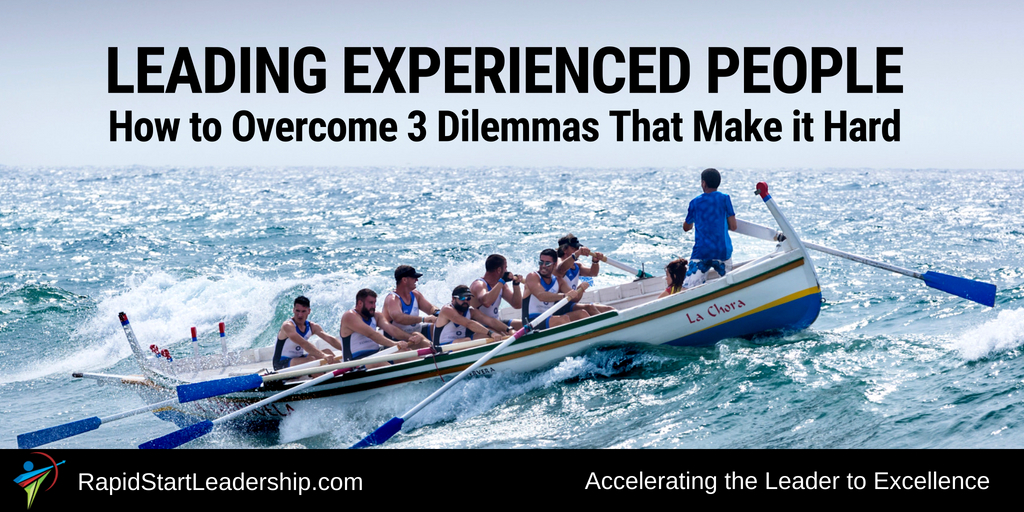 leading experienced people how to overcome 3 dilemmas that make it hard