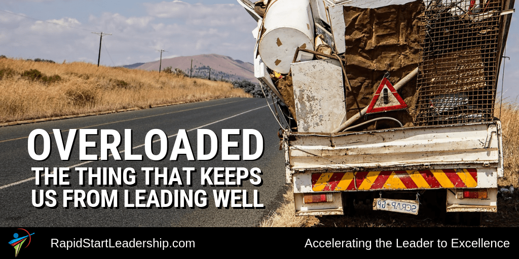 Overloaded - The Thing That Keeps Us From Leading Well