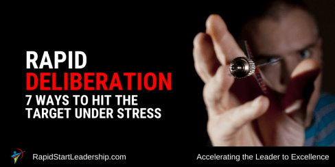 Rapid Deliberation - 7 Ways to Hit the Target Under Stress
