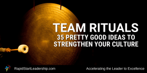 Team Rituals - 35 Ideas to Strengthen Your Culture