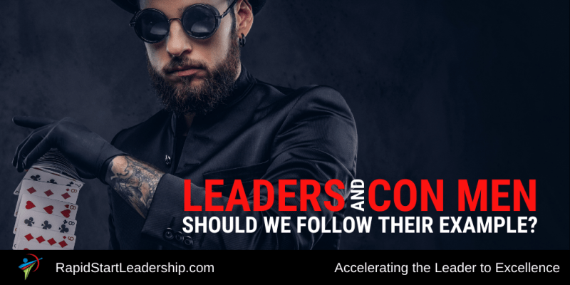 Leaders and Con Men - Should We Follow Their Example?