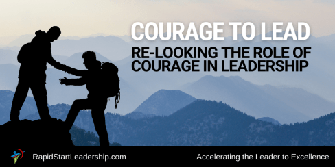Courage to Lead - Relooking the Role of Courage in Leadership