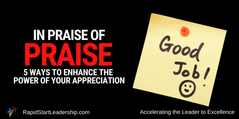 In Praise of Praise 5 Ways to Enhance the Power of Your Appreciation