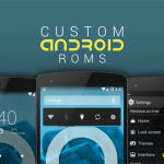 How to Install Custom ROM on Android