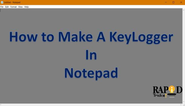 How to make a keylogger in notepad - How to Create a Keylogger