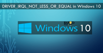 [Fix NOW] DRIVER_IRQL_NOT_LESS_OR_EQUAL in Windows 10