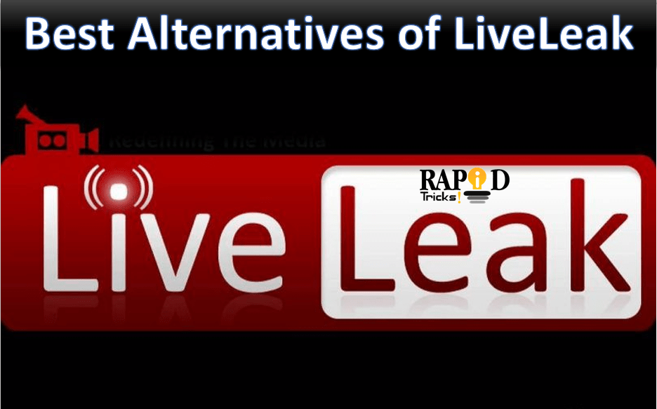 Sites Like LiveLeak – Best Alternatives of LiveLeak