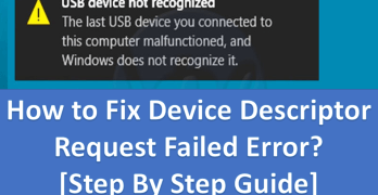 How to Fix Device Descriptor Request Failed Error? [Step By Step Guide]