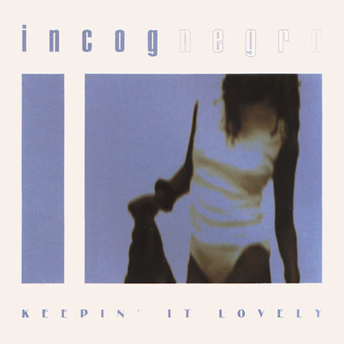 Incognegro – Keepin' It Lovely