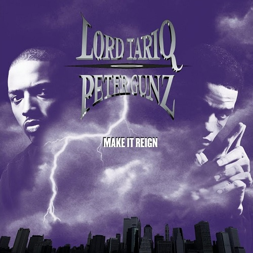 Lord Tariq & Peter Gunz – Make It Reign