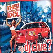 Dj Clue? – Thee American Idol