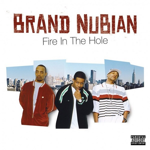 Brand Nubian – Fire In The Hole