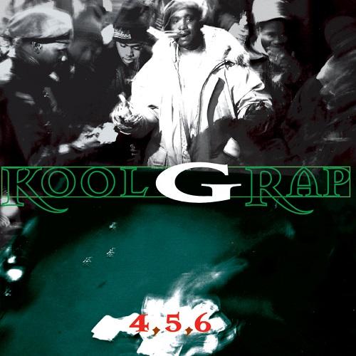 Kool G Rap – 4, 5, 6
