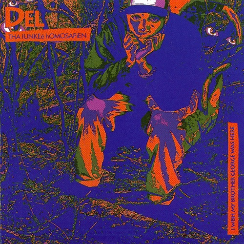 Del Tha Funkee Homosapien – I Wish My Brother George Was Here