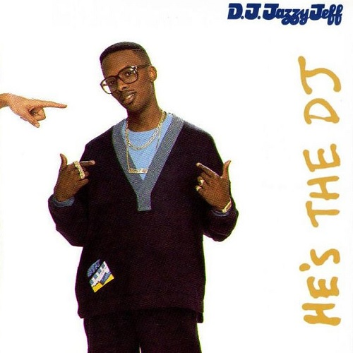 Dj Jazzy Jeff & The Fresh Prince – He's The Dj, I'm The Rapper