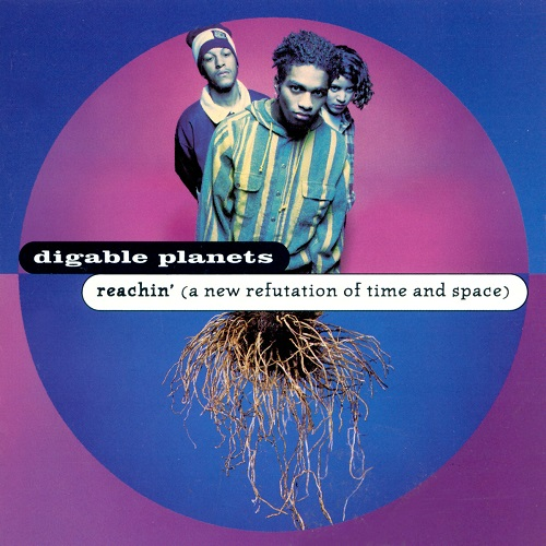 Digable Planets – Reachin' (A New Refutation Of Space And Time)