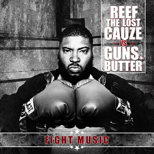 Reef The Lost Cauze VS Guns-N-Butter – Fight Music