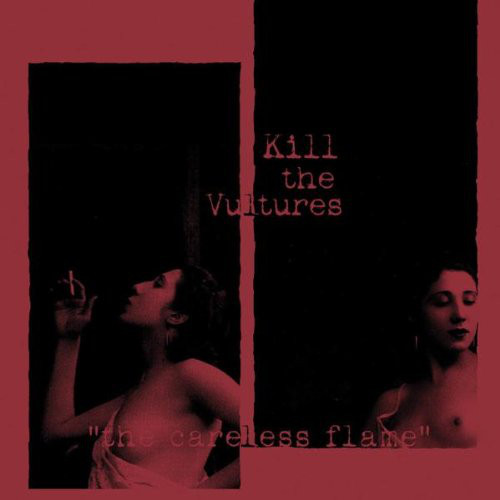Kill The Vultures – The Careless Flame