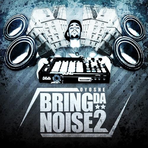 Oyoshe – Bring Da Noise 2