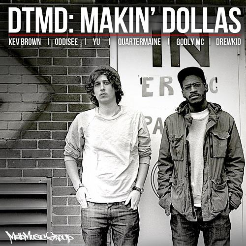DTMD – Makin' Dollas