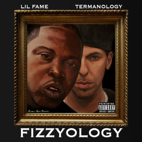 Lil Fame & Termanology – Fizzyology