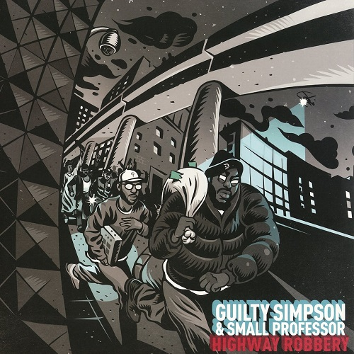 Guilty Simpson & Small Professor – Highway Robbery