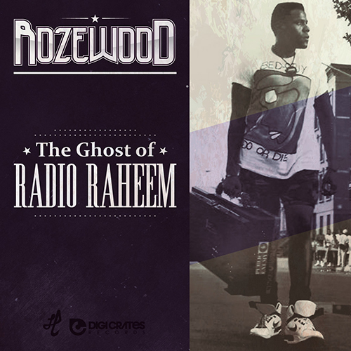 Rozewood – The Ghost Of Radio Raheem