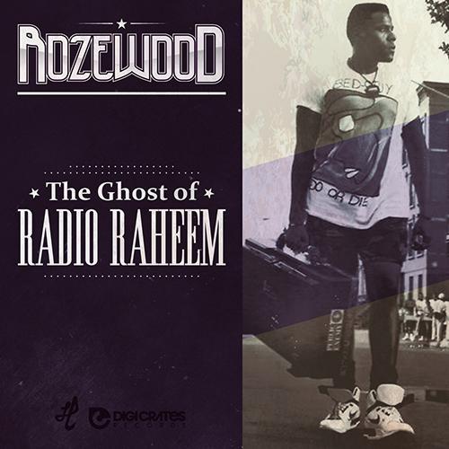 Rozewood – The Ghost Of Radio Raheem