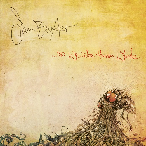 Jam Baxter – …So We Ate Them Whole