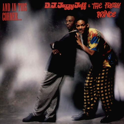 Dj Jazzy Jeff & The Fresh Prince – And In This Corner…