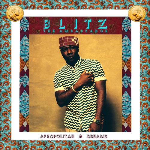 Blitz The Ambassador – Afropolitan Dreams
