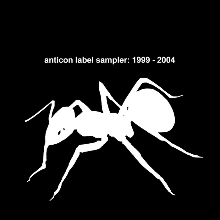 AA.VV. – Anticon Label Sampler: 1999 – 2004