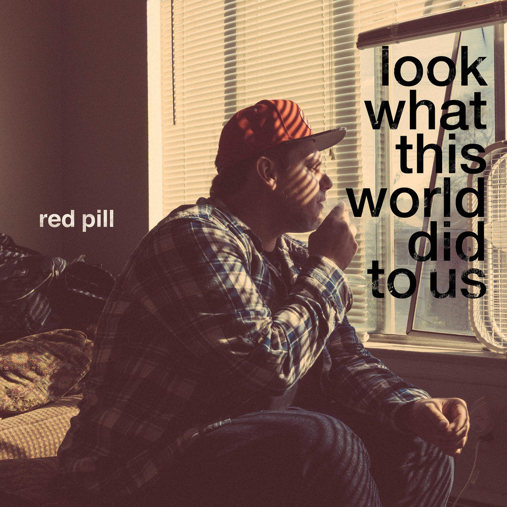 Red Pill – Look What This World Did To Us
