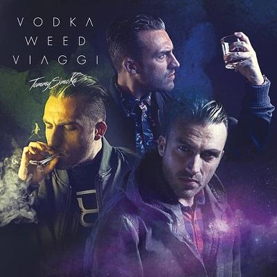 TommySmoka – Vodka weed viaggi
