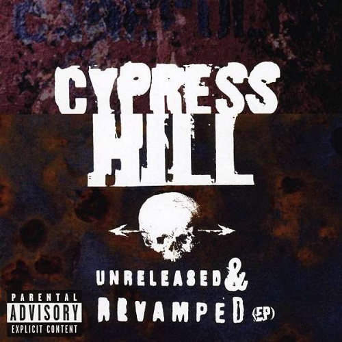 Cypress Hill – Unreleased & Revamped (EP)