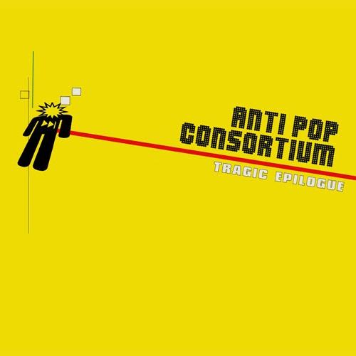 Anti-Pop Consortium – Tragic Epilogue