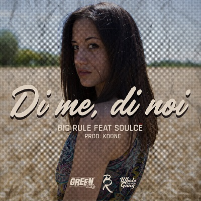 Big Rule feat. Soulce' – Di me, di noi