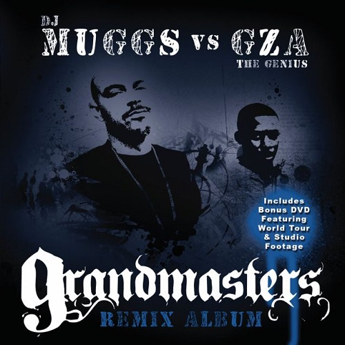 Dj Muggs VS GZA The Genius – Grandmasters Remix Album