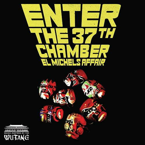 El Michels Affair – Enter The 37th Chamber (Music Inspired By The Wu-Tang)