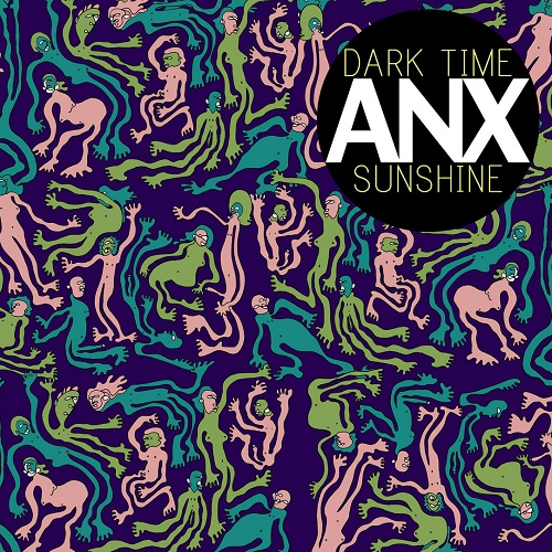 Dark Time Sunshine – ANX